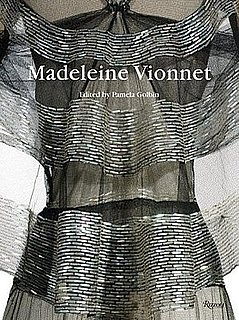 Madeleine Vionnet by Pamela Golbin and Patrick Gries