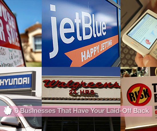 6 Businesses That Have Your Laid-Off Back