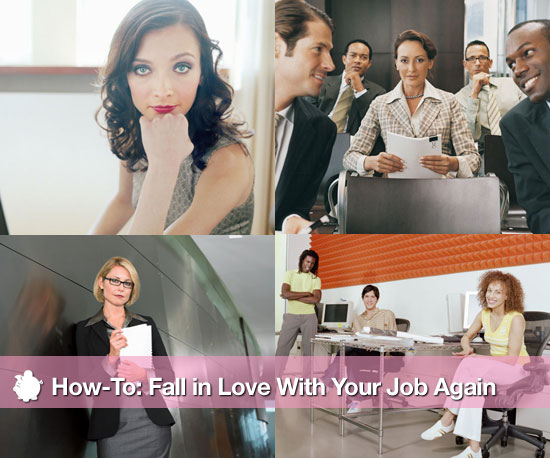 How-To Fall in Love With Your Job Again