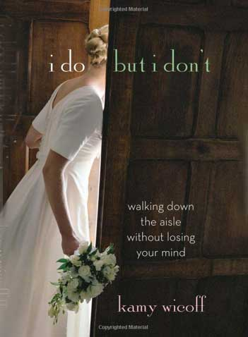 I Do But I Don't: Walking Down the Aisle Without Losing Your Mind