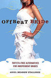 Offbeat Bride: Taffeta-Free Alternatives for Independent Brides