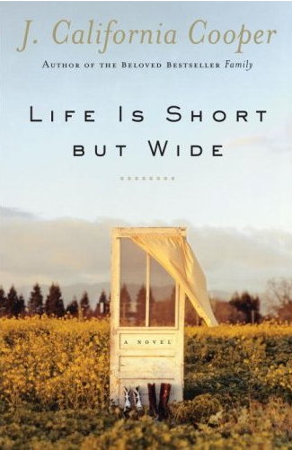 J. California Cooper's new novel Life Is Short but Wide tells the stories of ordinary, hardworking Americans living their lives in a small town in Oklahoma.