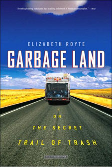 Weekend Reading- Garbage Land: On the Secret Trail of Trash