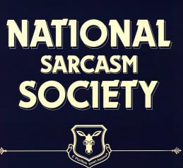 Join the National Sarcasm Society!
