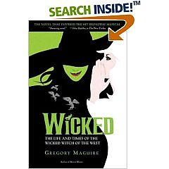 Wicked: The Life and Times of the Wicked Witch of the West (Musical Tie-in Edition)