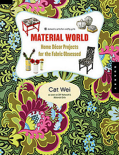 Home Library: Material World: Home Decor Projects For the Fabric Obsessed